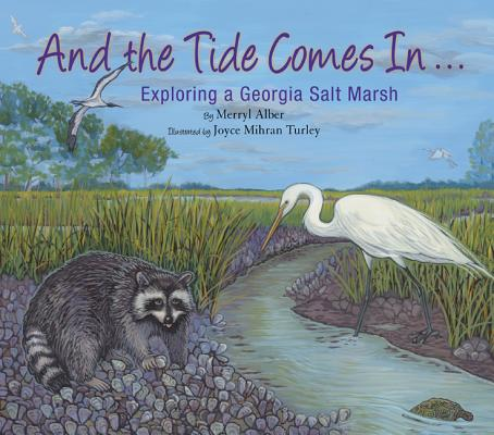 And the Tide Comes In... By Alber, Merryl/ Turley, Joyce Mihran (ILT)