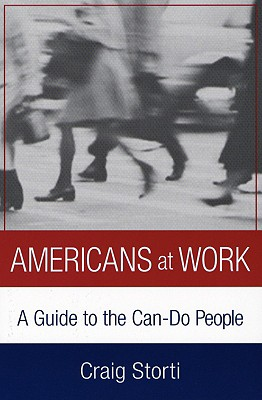 Americans at Work By Storti, Craig